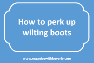 How to perk up wilting boots