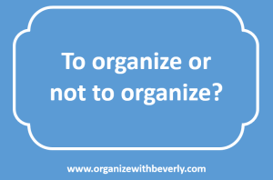 To organize or not to organize.