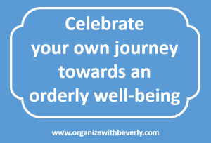 Celebrate your own journey towards an orderly well-being